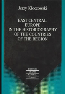 East Central Europe in the historiography of the countries of the region
