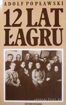 """Okładka książki """"12 lat łagru"""" A. Popławskiego"""