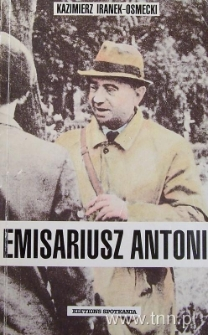 """Okładka książki """"Emisariusz Antoni"""" K. Iranka-Osmeckiego"""