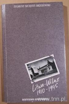 """Okładka książki """"Litwa-Wilno. 1910-1945"""" Z. Szczęsnego Brzozowskiego"""