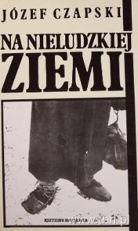 """Okładka książki """"Na nieludzkiej ziemi"""" J. Czapskiego"""