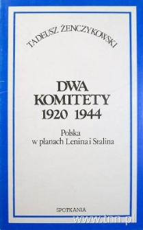 """Okładka książki """"Dwa komitety 1920, 1944"""" T. Żenczykowskiego"""