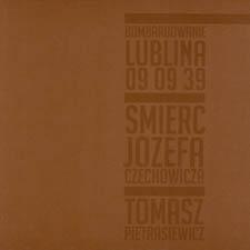 Bombardowanie Lublina 09.09.39 . Śmierć Józefa Czechowicza