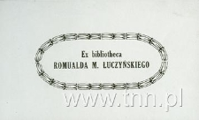 Ex bibliotheca Romualda M. Łuszczyńskiego
