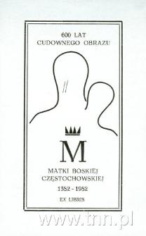 Ex Libris 600 lat Cudownego Obrazu Matki Boskiej Częstochowskiej 1382-1982