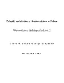 Zabytki architektury i budownictwa w Polsce : Województwo bialskopodlaskie, t. 2