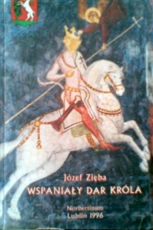 Wspaniały dar króla i inne lubelskie opowieści