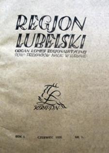 Regjon Lubelski : organ Komisji Regjonalistycznej Towarzystwa Przyjaciół Nauk w Lublinie, R. 1 (1928), nr 1