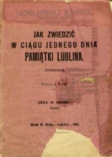 Jak zwiedzić w ciągu jednego dnia pamiątki Lublina