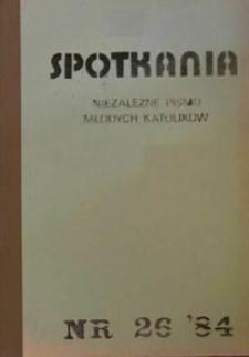 Spotkania : niezależne pismo młodych katolików, 1984, Nr 26