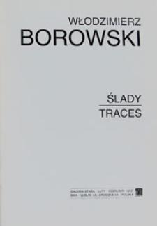 Włodzimierz Borowski : Ślady / Traces