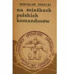 """Wstęp do książki """"Na ścieżkach polskich komandosów"""""""