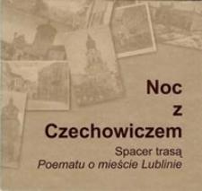 Noc z Czechowiczem : spacer trasą Poematu o miescie Lublinie